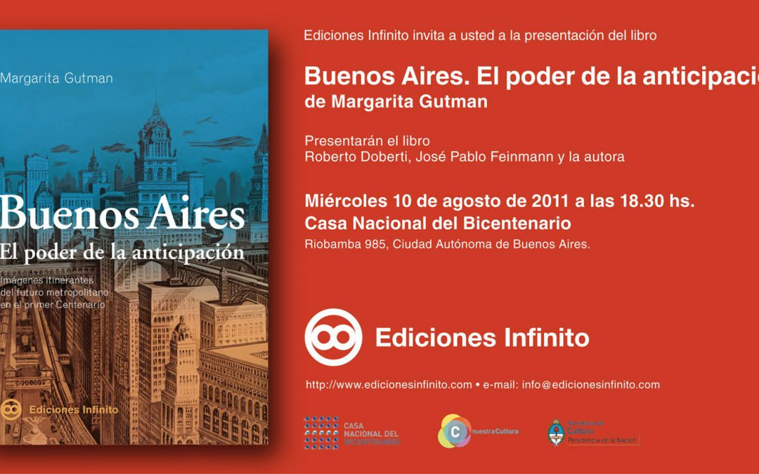 Panel and Book Presentation: Buenos Aires: El Poder de la Anticipación, with M. Gutman, R. Doberti and J.P. Feinmann at Casa Nacional del Bicentenarrio, Buenos Aires