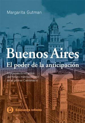 «Buenos Aires. El Poder de la Anticipación» elegido libro del año