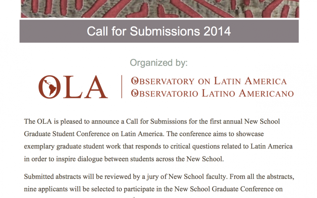First annual New School Graduate Student Conference on Latin America, Call for Submissions 2014