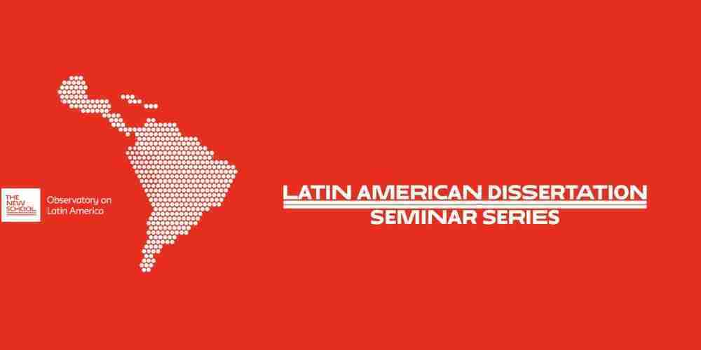 EVENT SUMMARY · Latin American Dissertation Seminar Series · First Panel
