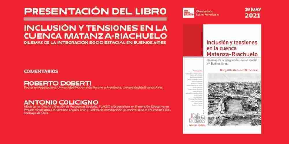 Video · Presentación del libro: Inclusión y tensiones en la cuenca Matanza-Riachuelo. Dilemas de la integración socio espacial en Buenos Aires