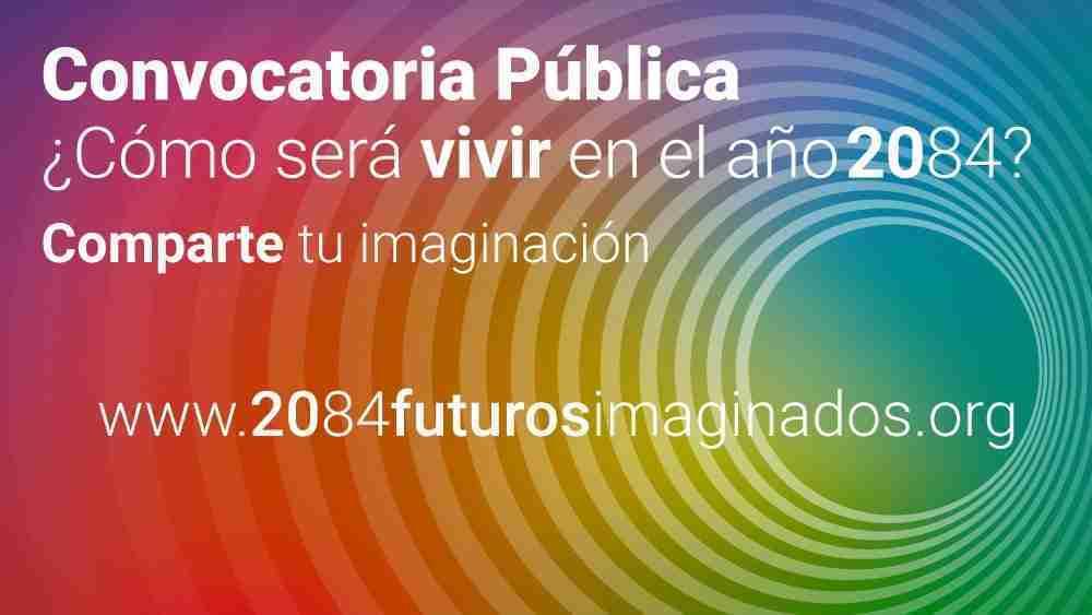 Convocatoria Pública 2084 Futuros Imaginados desde el Sur