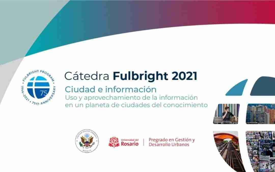 FULBRIGHT LECTURES 2021 · CITY AND INFORMATION: INFORMATION IN A WORLD OF KNOWLEDGE CITIES